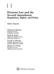 Firearms Law and the Second Amendment:  Regulation, Rights, and Policy - Online Chapters